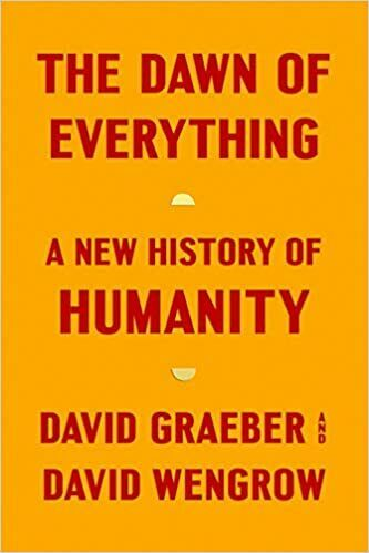 The Dawn of Everything: A New History of Humanity HARDCOVER– 2021 by David Gr...
