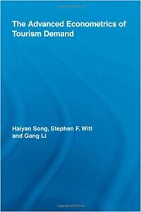 The Advanced Econometrics of Tourism Demand by Song, Witt and Li