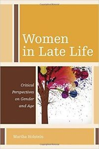 WANTED: Women in Late Life textbook by Martha Holstein