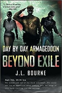 Beyond Exile - Day by Day Armageddon by J. L. Bourne (2010, Pape