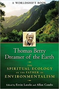 Thomas Berry, Dreamer of the Earth: The Spiritual Ecology