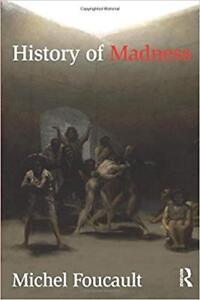 HISTORY OF MADNESS by Michel Foucault (hardcover)