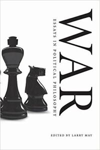 War: Essays in Political Philosophy Paperback – May 19 2008 by E