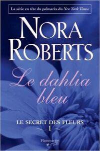 Nora Roberts - 3 tomes Le secret des fleurs - 10$ pour les 3