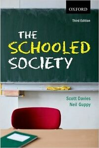 The Schooled Society by Scott Davies and Neil Guppy