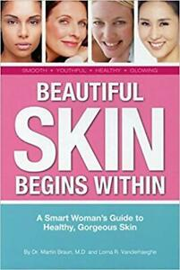 Beautiful Skin Begins Within by Dr. Martin Braun, M.D. and...