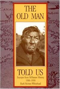 The Old Man Told Us, Excerpts from Micmac History 1500-1950
