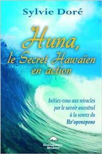 HUNA LE SECRET HAWAIEN EN ACTION SYLVIE DORÉ ÉTAT NEUF