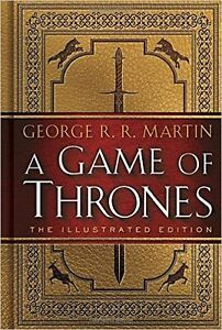 A GAME OF THRONES: ILLUSTRATED : A SONG OF ICE AND FIRE