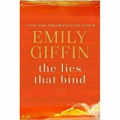 The Lies That Bind: A Novel by Emily Giffin (2020, Digital)