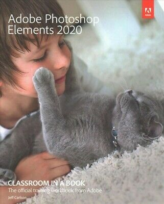 Adobe Photoshop Elements 2020 Classroom in a Book, Paperback by Carlson, Jeff...