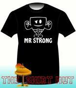 Mr Strong T Shirt