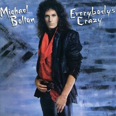 Michael Bolton   Everybodys Crazy  New Cd