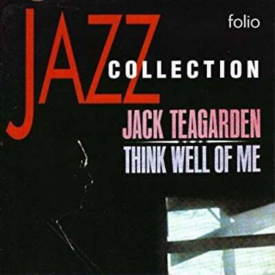 Jack Teagarden	Think Well Of Me Brand New Factory Sealed CD