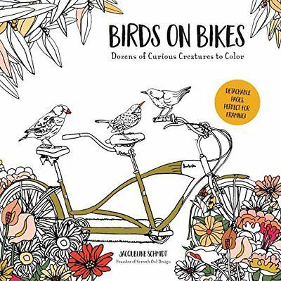 QUERCUS* Detachable Pages BIRDS ON BIKES Coloring Book JACQUELINE SCHMIDT New!