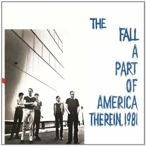 The Fall - A Part Of America Therein. 1981