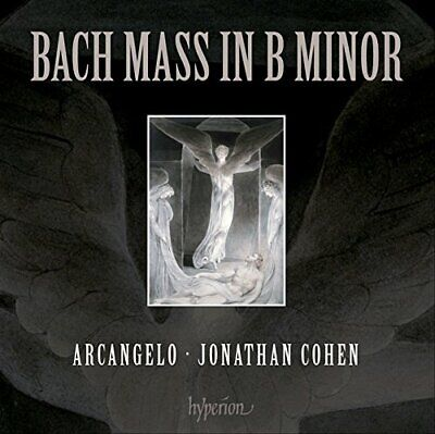 Arcangelo - Bach: Mass in B Minor [Jonathan Cohen / Arcangelo]