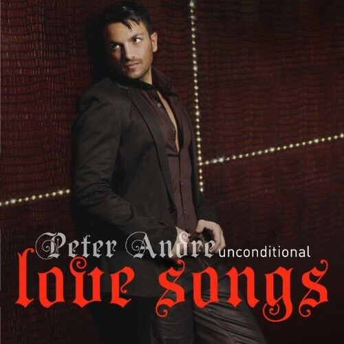 Peter Andre - Unconditional Love Songs [New CD]