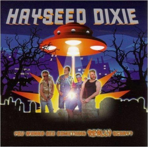 HAYSEED DIXIE - You Wanna See Something Really Scary? MCD