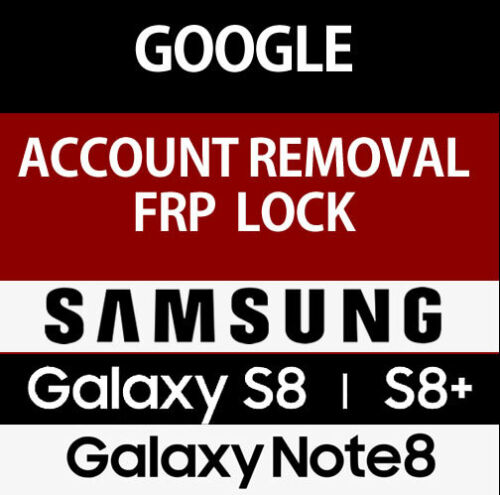 SAMSUNG GALAXY S8 G950U G955U NOTE 8 N950U FRP REMOVAL GOOGLE ACCOUNT SERVICE