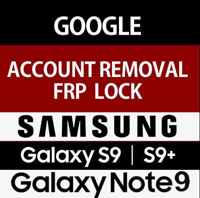 SAMSUNG GALAXY S9 G960U G965U NOTE 9 N960U FRP REMOVAL GOOGLE ACCOUNT SERVICE