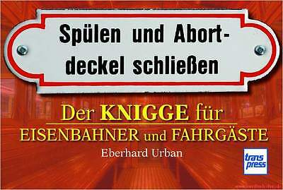 Fachbuch Der Knigge für Eisenbahner und Fahrgäste, informatives Schilder Buch