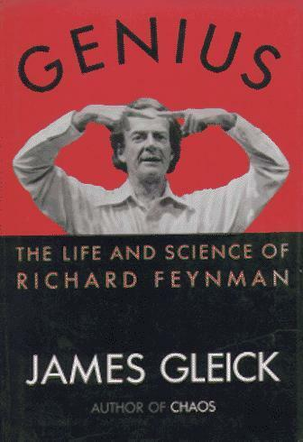 Genius : The Life And Science Of Richard Feynman By Gleick, James