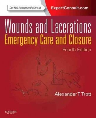 Wounds and Lacerations : Emergency Care and Closure, Hardcover by Trott,