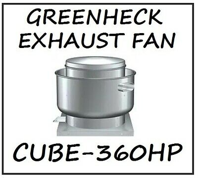 Greenheck Commercial Exhaust Fan Cube-360 Hp