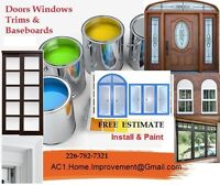 Door Windows Trims Baseboards Install & Paint - Free Estimates.