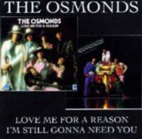 The Osmonds, The Osm - Love Me for a Reason & I'm Still Gonna Need You [New CD]
