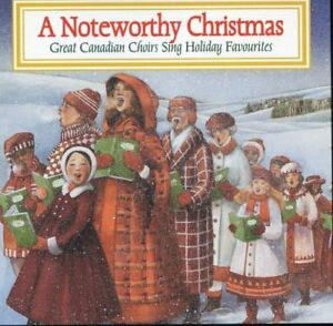 Noteworthy Christmas cd-Canadian Choirs-excellent condition