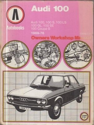 AUDI 100 SALOON & COUPE S ( C1 SERIES ) 1969 - 1976 OWNERS WORKSHOP MANUAL