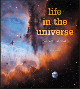 NATS 1880: LIFE IN THE UNIVERSE - BENNETT SHOSTAK 4TH EDITION