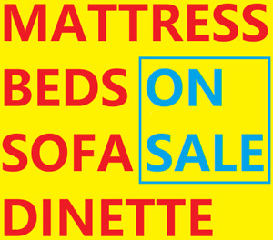 BEDS   MATTRESSES   SOFA   DINNING TABLE