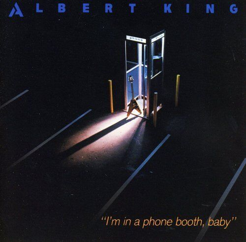 Albert King - I'm in a Phone Booth Baby [New CD]