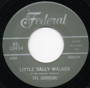 Syl Johnson Little Sally Walker I Resign From Your Love