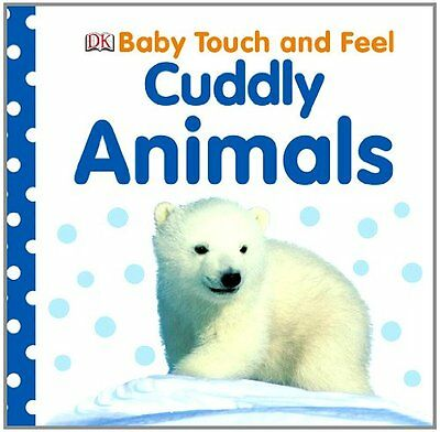 Baby Touch and Feel: Cuddly Animals (Baby Touch & Feel) by DK Publishing ](Babies And Animals)