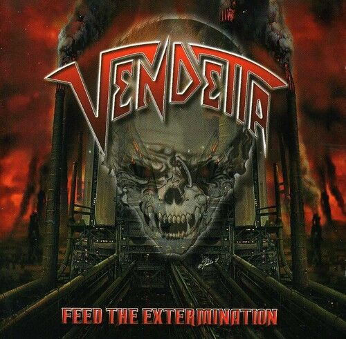 Vendetta - Feed the Extermination [New CD]