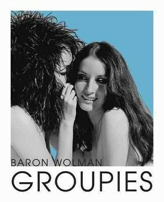 Groupies and Other Electric Ladies, Hardcover by Wolman, Baron (PHT); Kania, -