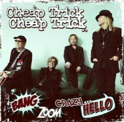 Cheap Trick Bang Zoom Crazy Hello CD 2016