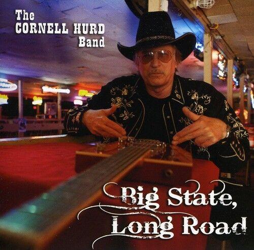 Cornell Hurd, Hurb Band - Big State, Long Road [New CD]