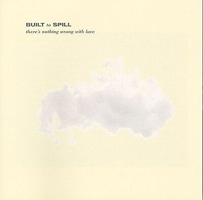 Built To Spill   Theres Nothing Wrong With Love  New Vinyl