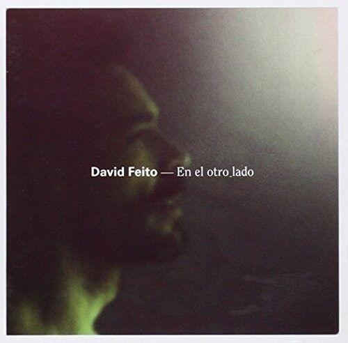 David Feito - En El Otro Lado [New CD] Spain - Import