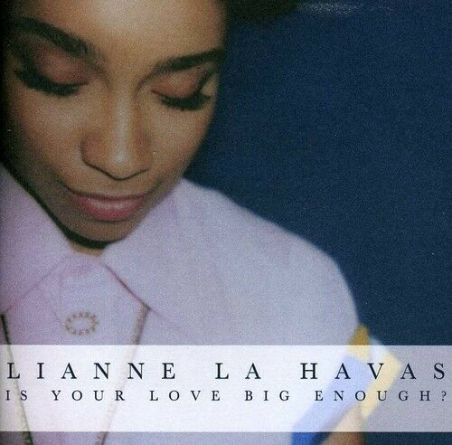Lianne La Havas - Is Your Love Big Enough? [New CD]