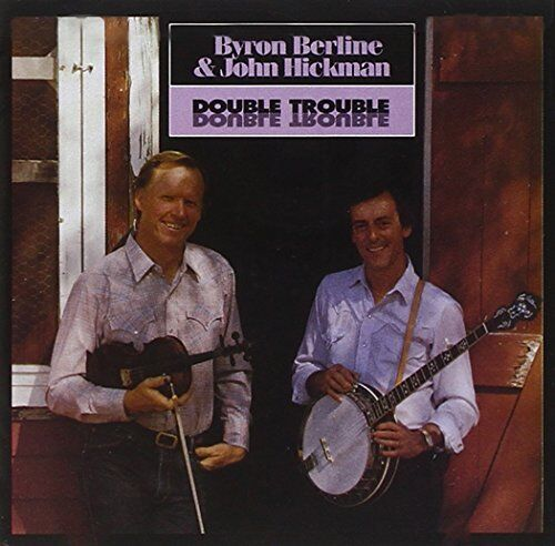 Byron Berline and John Hickman - Double Trouble [CD]
