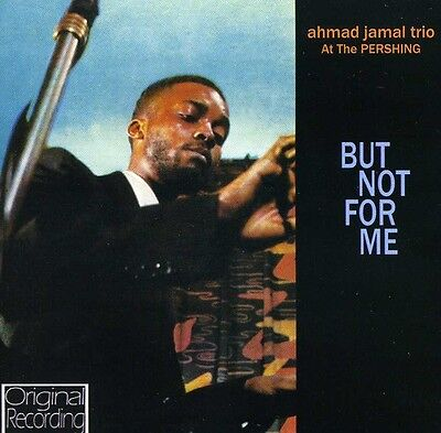Ahmad Jamal   At The Pershing  But Not For Me  New Cd