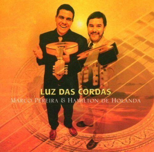 Marco Pereira Luz das cordas (2004, & Hamilton de Holanda) [CD]