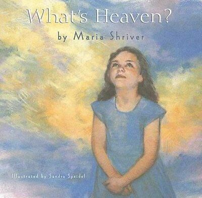 Whats Heaven By Maria Shriver