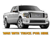 Man with 1/2 ton truck for hire.